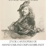 Cea mai mare expoziţie de gravuri ale lui Rembrandt vine la Cluj