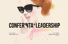 Conferința de Leadership Feminin The Woman: Locul unde idealurile nu au limite
