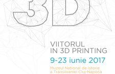 Expoziția Viitorul în 3D Printing, primul eveniment din România dedicat tehnologiei imprimării tridimensionale se deschide la Cluj