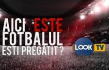 Liga Campionilor se vede pe Look TV și Look Plus