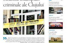 Nu ratați noul număr Transilvania Reporter: Straniile întâmplări criminale ale Clujului
